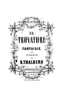 Fantasie über Themen aus 'Der Troubadour' von Verdi, Op.77: Fantasie über Themen aus 'Der Troubadour' von Verdi by Sigismond Thalberg