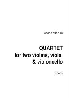 Quartet for two violins, viola and violoncello, Op.5: Quartet for two violins, viola and violoncello by Bruno Vlahek