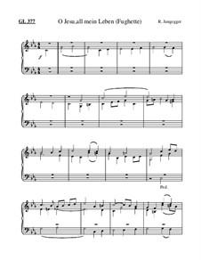 O Jesu, all mein Leben (Fughette): O Jesu, all mein Leben (Fughette) by Roman Jungegger
