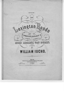 The Lexington Rondo: The Lexington Rondo by Wilhelm Iucho
