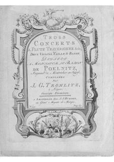 Drei Konzerte für Flöte und Streicher: Drei Konzerte für Flöte und Streicher by Johann Georg Tromlitz