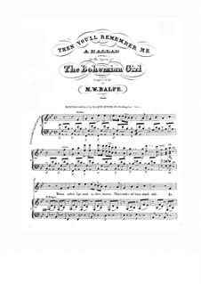 Die Zigeunerin: Akt III, Then You'll Remember Me, für Stimme und Klavier by Michael William Balfe