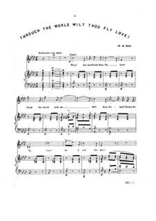 Die Zigeunerin: Akt III, Through the World Wilt Thou Fly Love, für Stimme und Klavier by Michael William Balfe