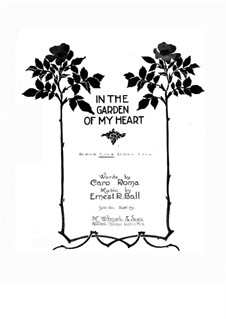 In the Garden of My Heart: In C-Dur by Ernest R. Ball
