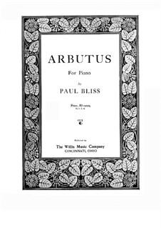 Arbutus: Arbutus by Paul Bliss