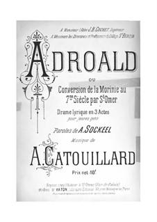 Adroald: Adroald by Auguste Catouillard