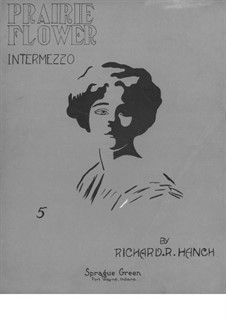 Prairie Flower. Intermezzo Two Step for Piano: Prairie Flower. Intermezzo Two Step for Piano by Richard R. Hanch