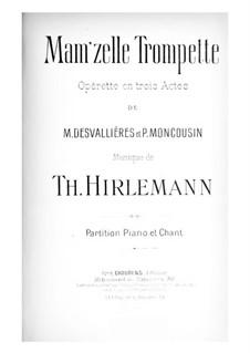 Mam'zelle Trompette: Für Stimmen und Klavier by Théophile Hirlemann