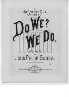 Do We? We Do: Do We? We Do by John Philip Sousa