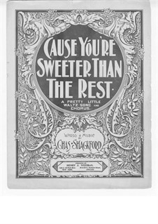 'Cause You're Sweeter than the Rest: 'Cause You're Sweeter than the Rest by Charles Shackford