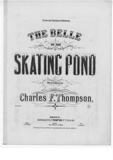 The Belle of the Skating Pond: The Belle of the Skating Pond by Charles F. Thompson