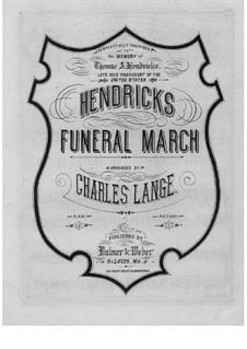 Thomas A. Hendricks Funeral March: Für Klavier (oder Orgel) by Unknown (works before 1850)