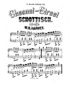 Chestnut-Street. Schottisch for Piano: Chestnut-Street. Schottisch for Piano by W. B. Harvey