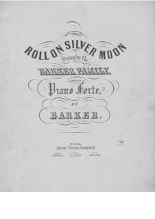 Roll on Silver Moon, for Voice and Piano: Roll on Silver Moon, for Voice and Piano by Charles Sloman