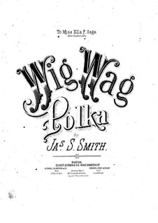 Wig-Wag Polka: Wig-Wag Polka by James S. Smith