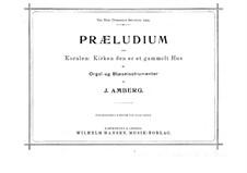 Praeludium over Koralen 'Kirken den er et gammelt Hus': Vollpartitur und Stimmen by Johan Amberg