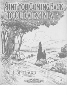Aint You Coming Back to Old Virginia: Für Stimme und Klavier by Will Spillard