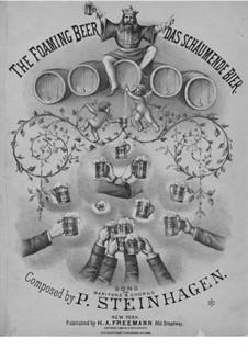 Das Schäumende Bier: Das Schäumende Bier by Paul Steinhagen