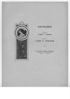 Kathleen. Lied für Stimme und Klavier: Kathleen. Lied für Stimme und Klavier by Lydia Fairbanks Stevens