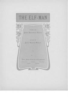 The Elf-Man: Für hohe Stimme und Klavier by Jack Wells