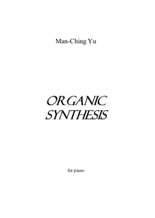 Organic Synthesis for piano: Organic Synthesis for piano by Man Ching Donald Yu