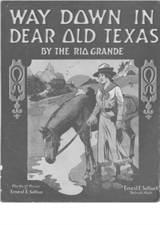 Way Down in Dear Old Texas: Way Down in Dear Old Texas by Ernest E. Sutton