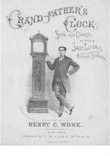 Grandfather's Clock: Für Stimmen und Klavier by Henry Clay Work