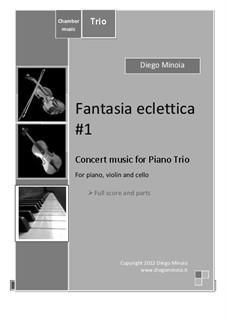 Fantasia eclettica No.1: For trio for piano, violin, cello – Full score by Diego Minoia