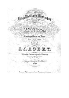 Astorga: Für Solisten, Chor und Klavier by Johann Joseph Abert