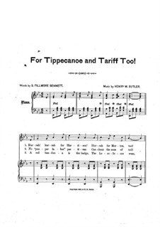 For Tippecanoe and Tariff Too for Voice, Choir and Piano: For Tippecanoe and Tariff Too for Voice, Choir and Piano by Henry M. Butler