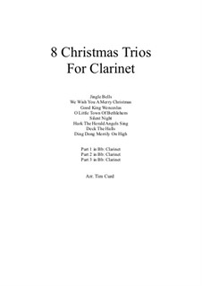 Eight Chrismas Duos or Trios: Trios for three clarinets by Felix Mendelssohn-Bartholdy, Franz Xaver Gruber, Lewis Henry Redner, James Lord Pierpont, Unknown (works before 1850)