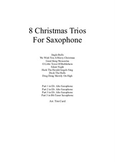 Eight Chrismas Duos or Trios: Trios for three saxophones by Felix Mendelssohn-Bartholdy, Franz Xaver Gruber, Lewis Henry Redner, James Lord Pierpont, Unknown (works before 1850)