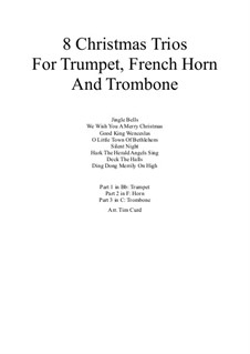 Eight Chrismas Duos or Trios: Trios for trumpet, horn and trombone by Felix Mendelssohn-Bartholdy, Franz Xaver Gruber, Lewis Henry Redner, James Lord Pierpont, Unknown (works before 1850)