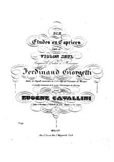 Sechs Etüden oder Capricen für Violine Solo: Sechs Etüden oder Capricen für Violine Solo by Eugenio Cavallini