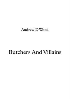 Butchers and Villains: Butchers and Villains by Andrew Wood