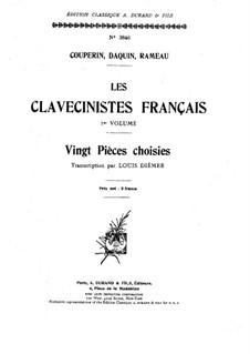 Let clavecinistes francais. Vinght pieces choisies: Let clavecinistes francais. Vinght pieces choisies by François Couperin, Jean-Philippe Rameau, Louis Claude Daquin