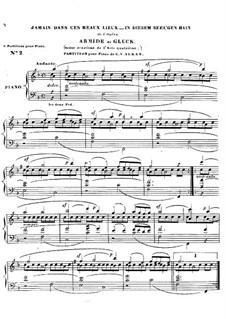Armide, Wq.45: Akt IV, Szene II 'Jamais dans ces beaux lieux', für Klavier by Christoph Willibald Gluck