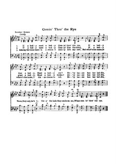 Comin' Thro' the Rye: For mixed choir and piano by Unknown (works before 1850)