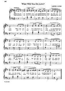 What Will You Do, Love: Klavierauszug mit Singstimmen by Samuel Lover