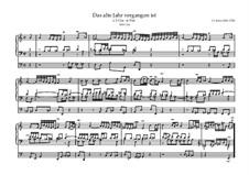 Das alte Jahr vergangen ist, BWV 614 : Für Orgel by Johann Sebastian Bach