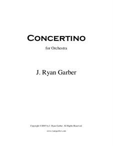 Concertino for Orchestra: Concertino for Orchestra by J. Ryan Garber