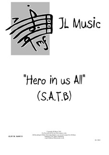 Hero In Us All: For SATB, guitar and piano by John Lovell