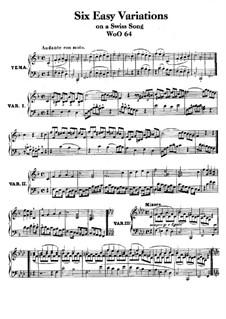Sechs leichte Variationen über Schweizer Lied für Klavier, WoO 64: Für einen Interpreten by Ludwig van Beethoven