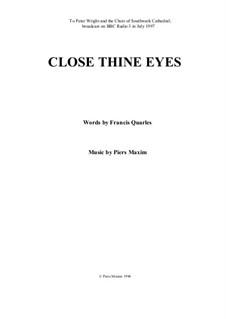 Close Thine Eyes: Close Thine Eyes by Piers Maxim