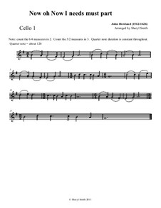 Now o Now I Needs Must Part: Part in G. Madrigal, for four cellos by John Dowland