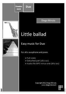 Little ballad: For alto saxophone and piano. Easy jazz – Full score + detached part + Audio file MP3 minus one (alto sax) by Diego Minoia