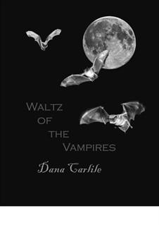Waltz of the Vampires: Waltz of the Vampires by Dana Carlile