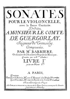 Sonaten für Cello und Basso Continuo: Sonaten für Cello und Basso Continuo by Jean-Baptiste Barrière