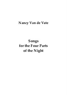 Songs for the Four Parts of the Night: Songs for the Four Parts of the Night by Nancy Van de Vate