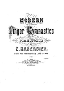 Modern Finger Gymnastics: Modern Finger Gymnastics by Ernst Haberbier